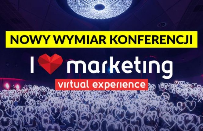 Konferencja I Love Marketing - #ilovemkt: Virtual Experience